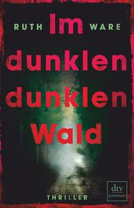 Ruth Ware, Im dunklen, dunklen Wald, Thriller