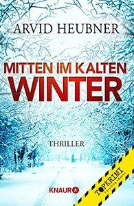 Cover zur Arvid Heubner: Mitten im kalten Winter