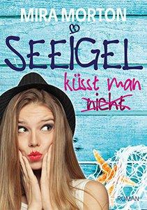 Cover Mira Morton: Seeigel küsst man nicht
