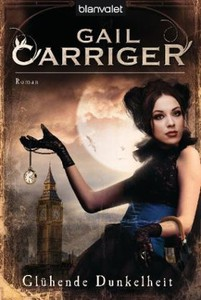Gail Carriger Glühende Dunkelheit