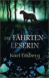 Die Fährtenleserin von Karl Olsber