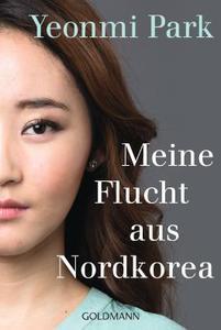 Mut zur Freiheit Meine Flucht aus Nordkorea Yeonmi Park
