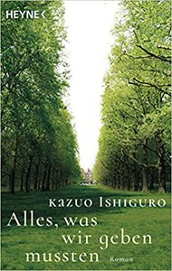 Alles, was wir geben mussten vom Literaturnobelpreisträger Kazuo Ishiguro