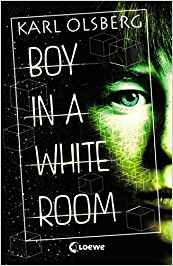 Cover zu Karl Olsberg: Boy in a white Room