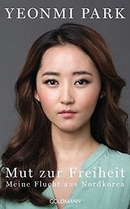 Yeonmi Park Mut zur Freiheit Biografie