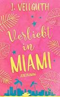 Verliebt in Miami J Vellguth Cover