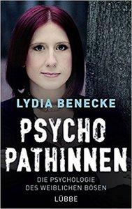 Cover zu Psychopathinnen - Die Psychologie des weiblichen Bösen von Lydia Benecke