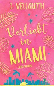 Verliebt in Miami J. Vellguth