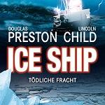 Cover zum Hörbuch Ice Ship - Tödliche Fracht von Douglas Preston und Lincoln Child, Abenteuerromane, Genre des Monats August, #ReisedurchdieGenres
