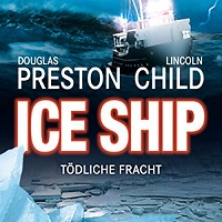 Cover zum Hörbuch Ice Ship - Tödliche Fracht von Douglas Preston und Lincoln Child, Abenteuerroman, Genre des Monats August, Reise durch die Genres