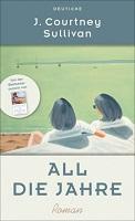 """""""All die Jahre"""" von J. Courtney Sullivan"""