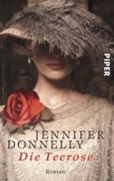 Jennifer Donnelly - Die Teerose