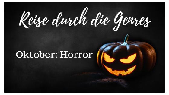 Reise durch die Genres Oktober: Horror