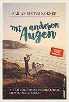 Mit anderern Augen von Fabian Sixtus Körner, Abenteuerromane, Reise durch die Genres
