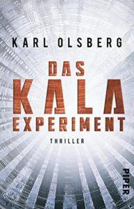 Kala-Experiment, Karl Olsberg, Thriller, Wissenschaft, Zukunft