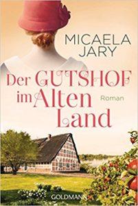 Cover zu Micaela Jary: Der Gutshof im Alten Land, historischer Roman, Reise durch die Genres, Genre des Monats September
