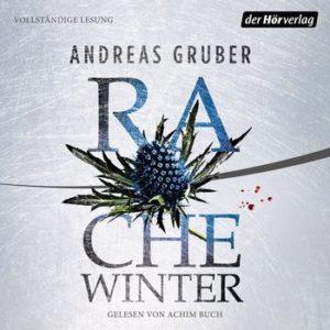 Andreas Gruber, Rachewinter, Thriller, Walter Pulaski, Achim Buch, Hörbuch