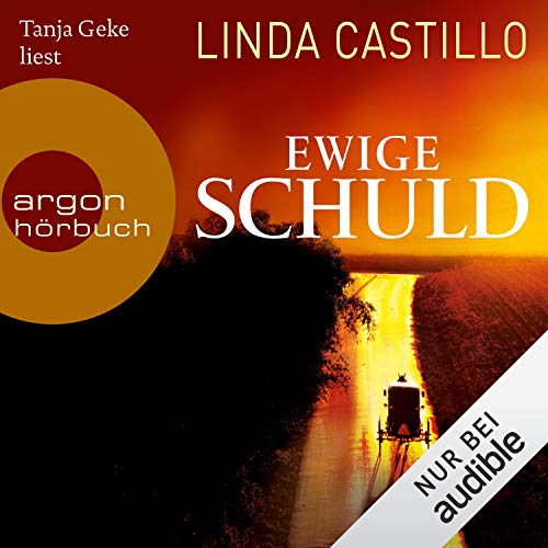 Linda Castillo: Ewige Schuld, Kate Burkholder 9, Hörbuch, audible