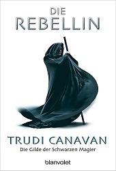 Trudi Canavan - Die Rebellin