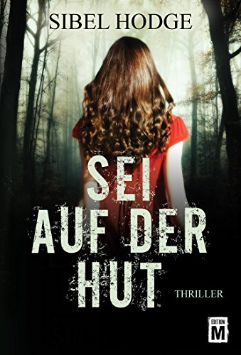 Sibel Hodge: Sei auf der Hut, Thriller