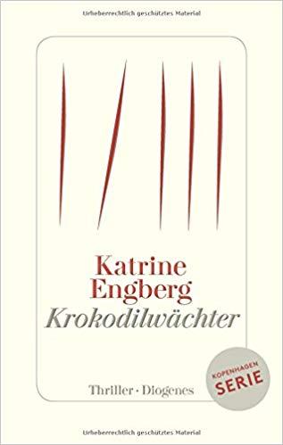 Katrine Engberg, Krokodilwächter, Thriller, Kopenhagen